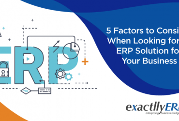 5-factors-to-consider-when-looking-for-an-erp-solution-for-your-business