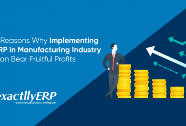 5-reasons-how-implementing-ERP-in-manufacturing-industry-can-bear-fruitful-profits