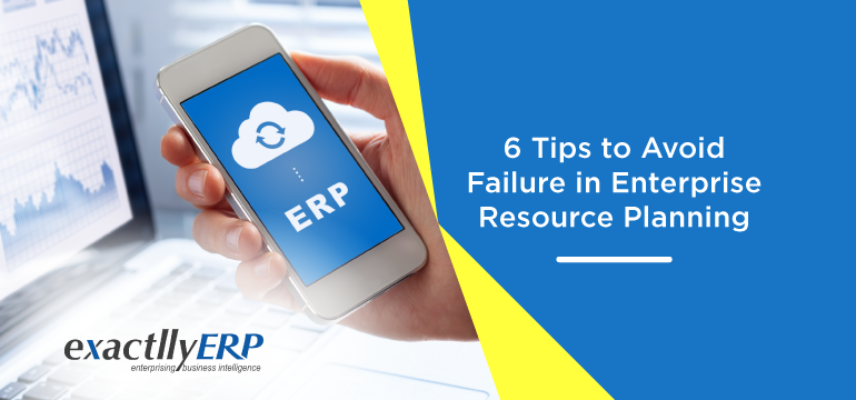 6-tips-to-avoid-failure-in-enterprise-resource-planning