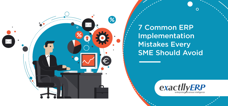 7-common-erp-implementation-mistakes-every-sme-should-avoid