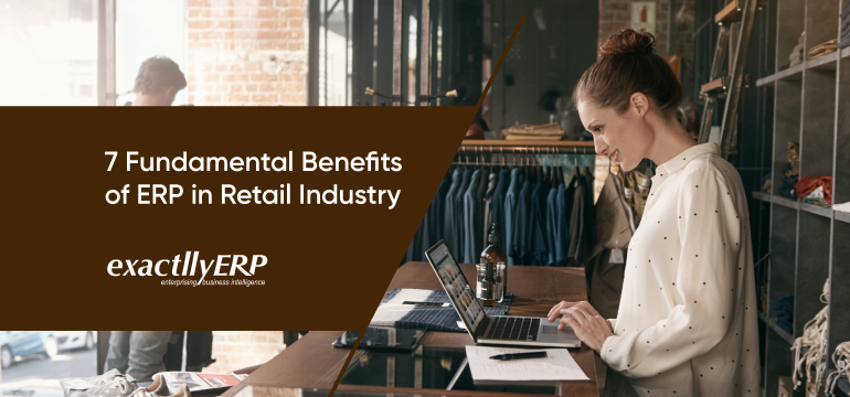 7-fundamental-benefits-of-ERP-in-retail-industry