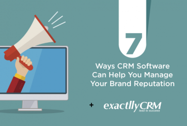 7-ways-CRM-software-can-help-you-manage-your-brand-reputation