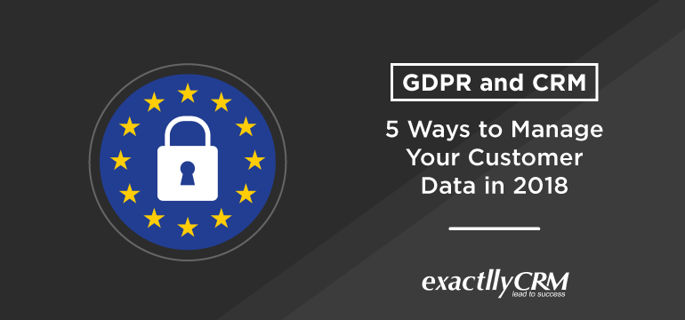 GDPR-and-CRM-5-ways-to-manage-your-customer-data-in-2018