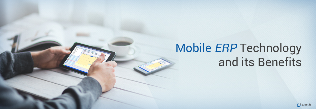 Mobile Erp Technology And Its Benefits Erp Software