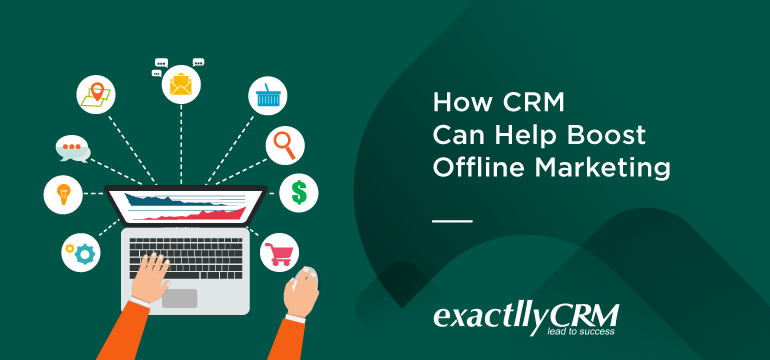 how-CRM-can-help-boost-offline-marketing