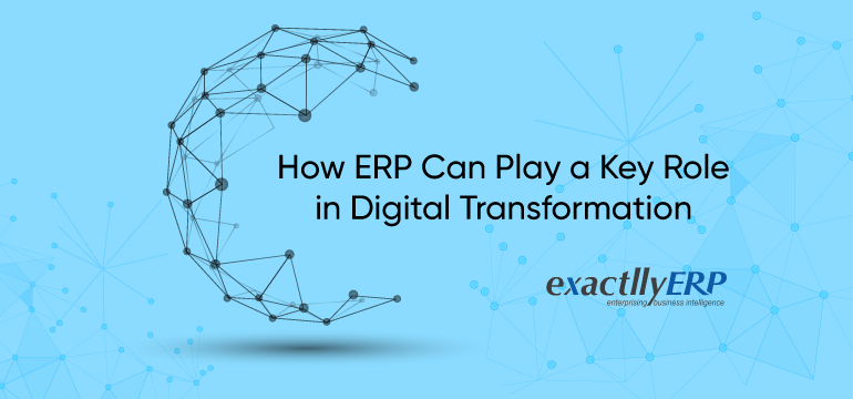 how-ERP-can-play-a-key-role-in-digital-transformation