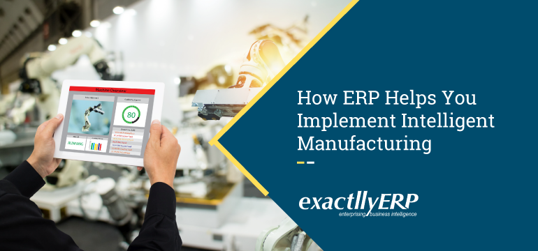 how-ERP-helps-you-implement-intelligent-manufacturing