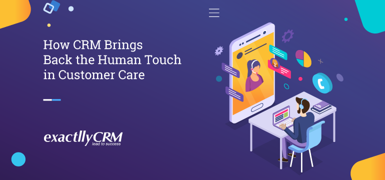 how-crm-brings-back-the-human-touch-in-customer-care