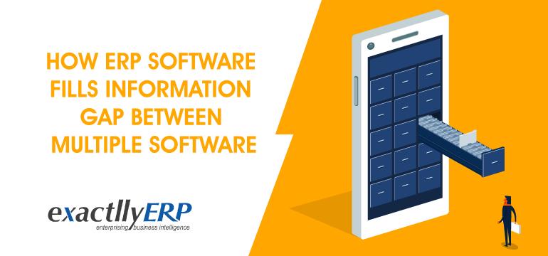 how-erp-software-fills-information-gap-between-multiple-software