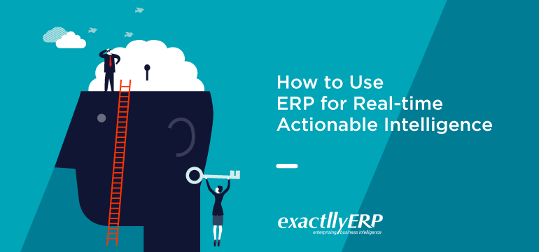 how-to-use-ERP-for-real-time-actionable-intelligence