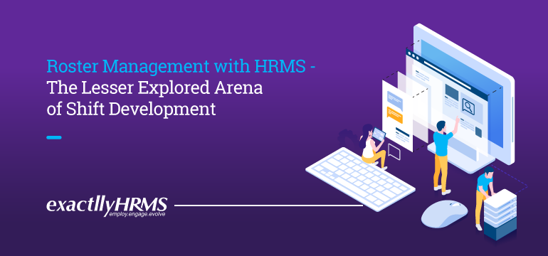 roster-management-with-hrms-the-lesser-explored-arena-of-shift-development