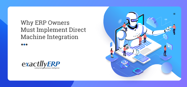 why-erp-owners-must-implement-direct-machine-integration