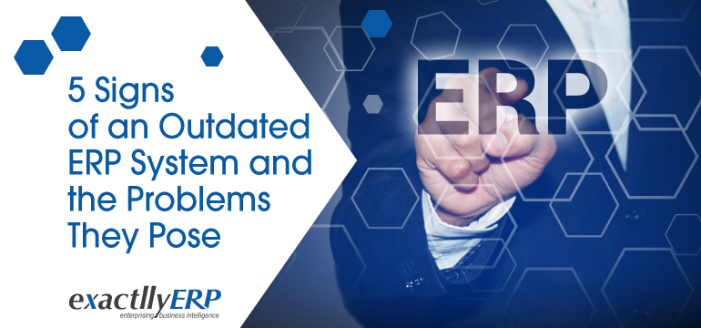 5-signs-of-an-outdated-ERP-System-and-the-problems-they-pose