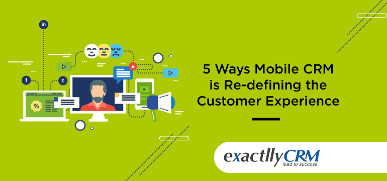 5-ways-mobile-CRM-is-redefining-the-customer-experience