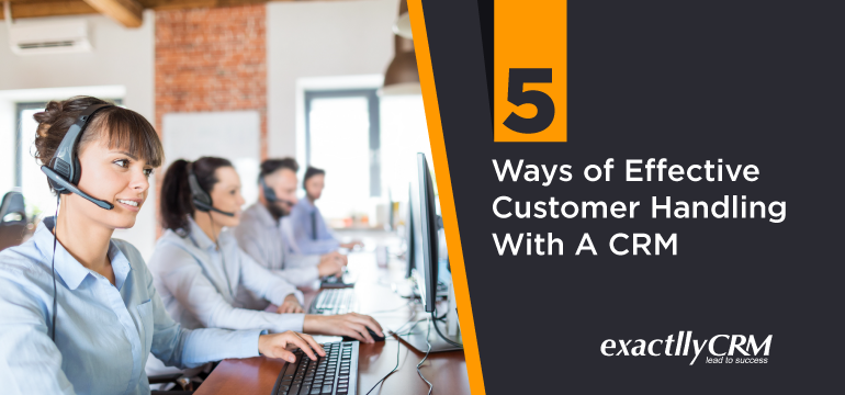 5-ways-of-effective-customer-handling-with-a-crm