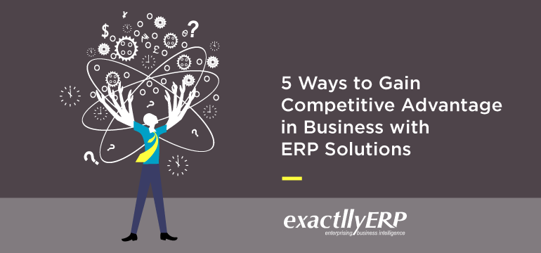 5-ways-to-gain-competitive-advantage-in-business-with-ERP-solutions