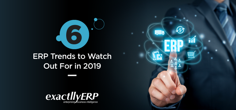 6-ERP-trends-to-watch-out-for-in-2019