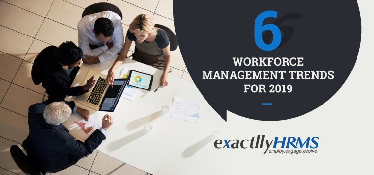6-workforce-management-trends-for-2019