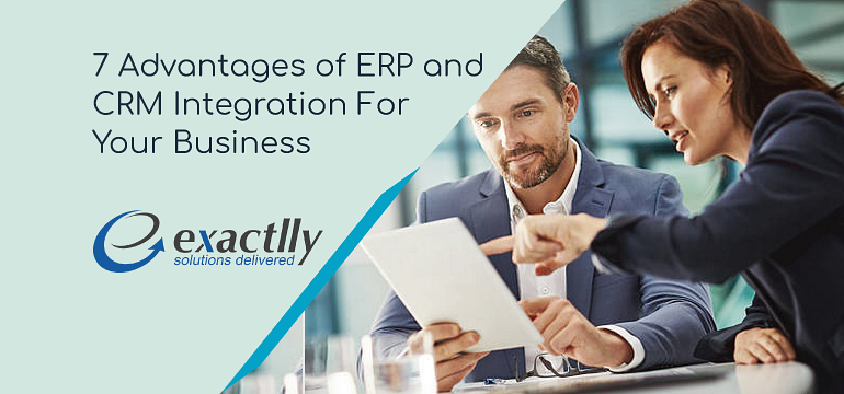 7-advantages-of-erp-and-crm-integration-for-your-business