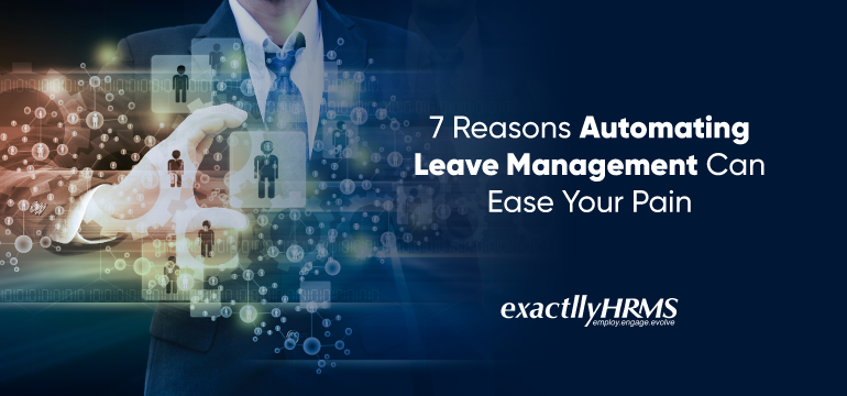 7-reasons-automating-leave-management-can-ease-your-pain