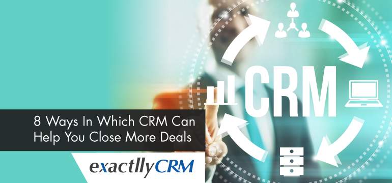 8-ways-in-which-crm-can-help-you-close-more-deals