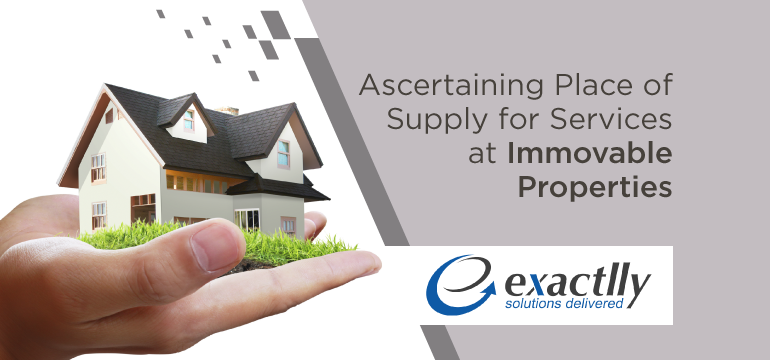 Ascertaining-Place-of-Supply-for-Services-at-Immovable-Properties