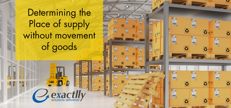 Determining-the-Place-of-Supply-without-Movement-of-Goods
