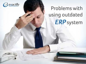 Problems with using outdated ERP system