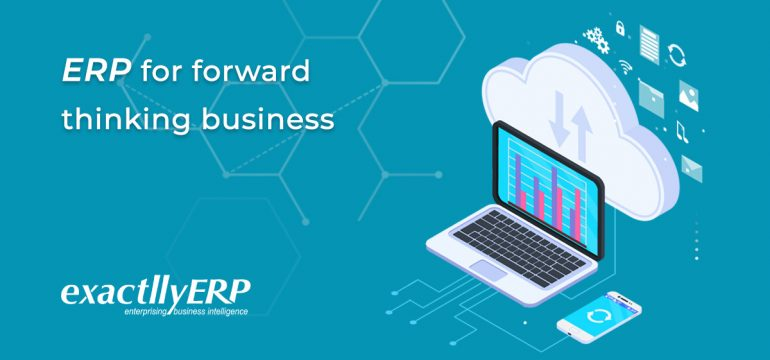 ERP for forward thinking business
