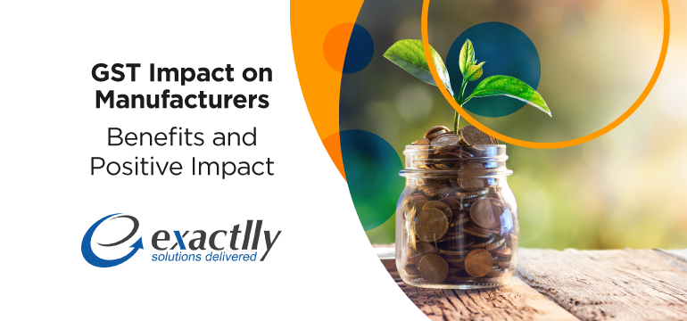 GST-Impact-on-Manufacturers-Benefits-and-Positive-Impact