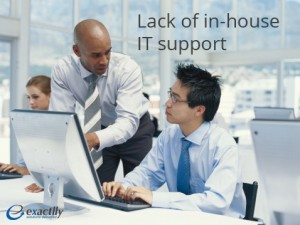 Lack of in-house IT support
