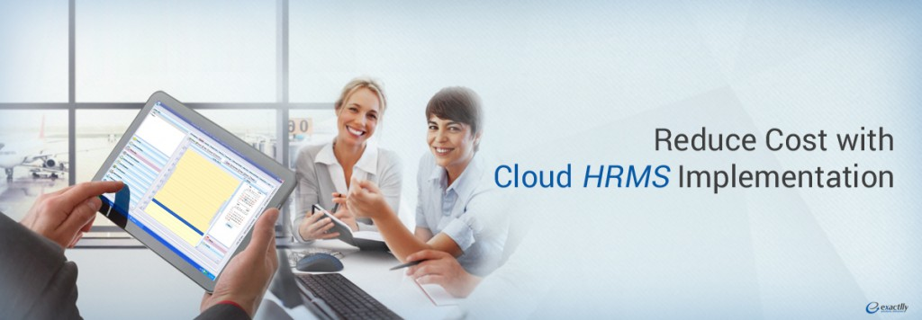 Reduce Cost with Cloud HRMS Implementation