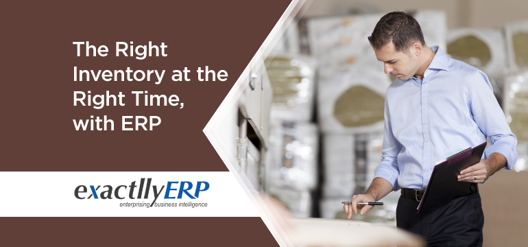 The-Right-Inventory-at-the-Right-time-With-ERP