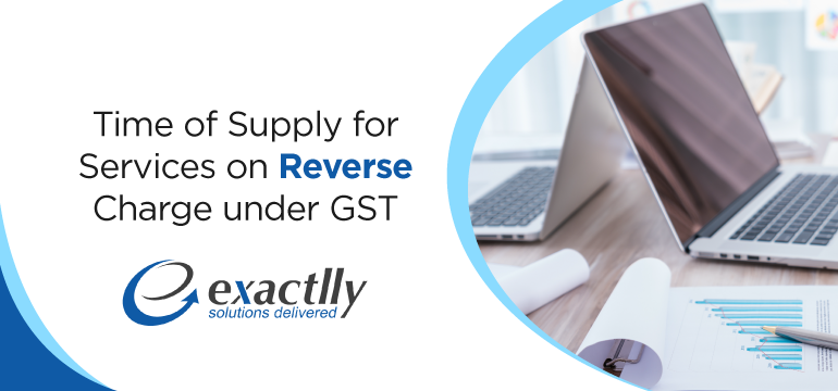 Time-of-Supply-for-Services-on-Reverse-Charge-under-GST