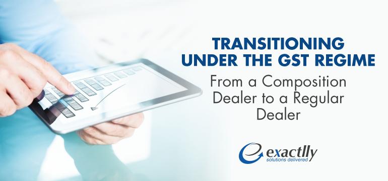 Transitioning-under-the-GST-Regime-From-a-Composition-Dealer-to-a-Regular-Dealer
