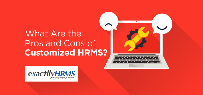 What-Are-The-Pros-And-Cons-Of-Customized-HRMS