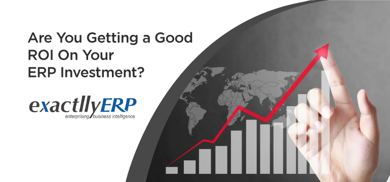 are-you-getting-a-good-roi-on-your-erp-investment