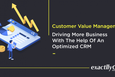 customer-value-management-driving-more-business-with-the-help-of-an-optimized-crm