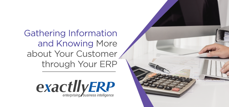 gathering-information-and-knowing-more-about-your-customer-through-your-erp