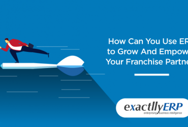 how-can-you-use-ERP-to-grow-and-empower-your-franchise-partners