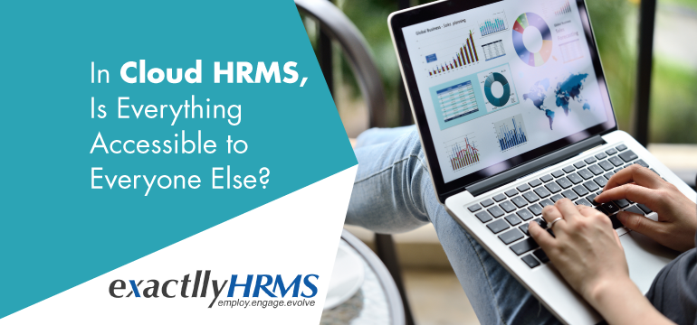 in-cloud-hrms-is-everything-accessible-to-everyone-else