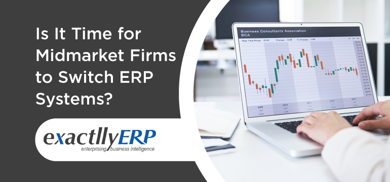 is-it-time-for-midmarket-firms-to-switch-erp-systems
