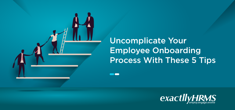 uncomplicate-your-employee-onboarding-process-with-these-5-tips