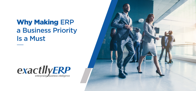 why-making-erp-a-business-priority-is-a-must